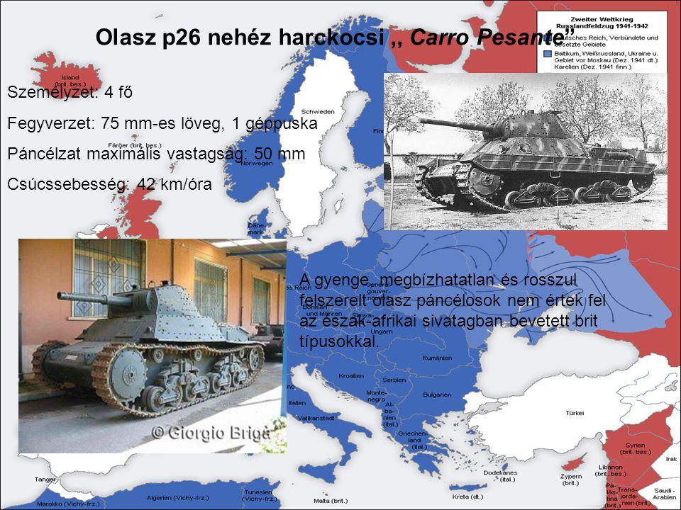 """Olasz p26 nehéz harckocsi,, Carro Pesante"""" Személyzet: 4 fő Fegyverzet: 75 mm-es löveg, 1 géppuska Páncélzat maximális vastagság: 50 mm Csúcssebesség:"""