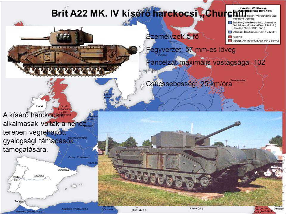"""Brit A22 MK. IV kísérő harckocsi,,Churchill"""" Személyzet: 5 fő Fegyverzet: 57 mm-es löveg Páncélzat maximális vastagsága: 102 mm Csúcssebesség: 25 km/ó"""