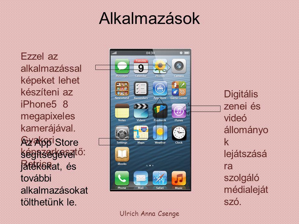 Alkalmazások Ulrich Anna Csenge Ezzel az alkalmazással képeket lehet készíteni az iPhone5 8 megapixeles kamerájával.