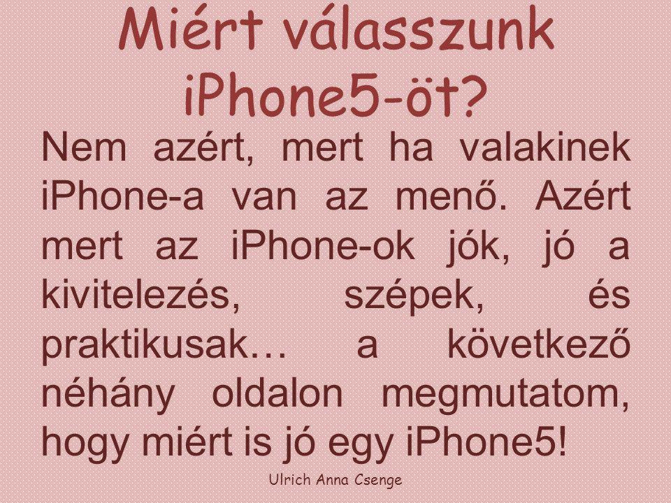 Miért válasszunk iPhone5-öt.Nem azért, mert ha valakinek iPhone-a van az menő.