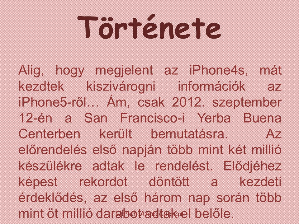 Története Alig, hogy megjelent az iPhone4s, mát kezdtek kiszivárogni információk az iPhone5-ről… Ám, csak 2012. szeptember 12-én a San Francisco-i Yer