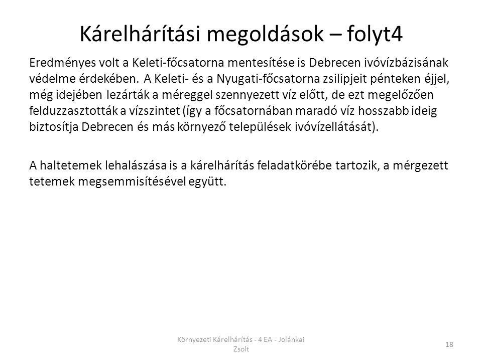 Kárelhárítási megoldások – folyt4 Eredményes volt a Keleti-főcsatorna mentesítése is Debrecen ivóvízbázisának védelme érdekében. A Keleti- és a Nyugat