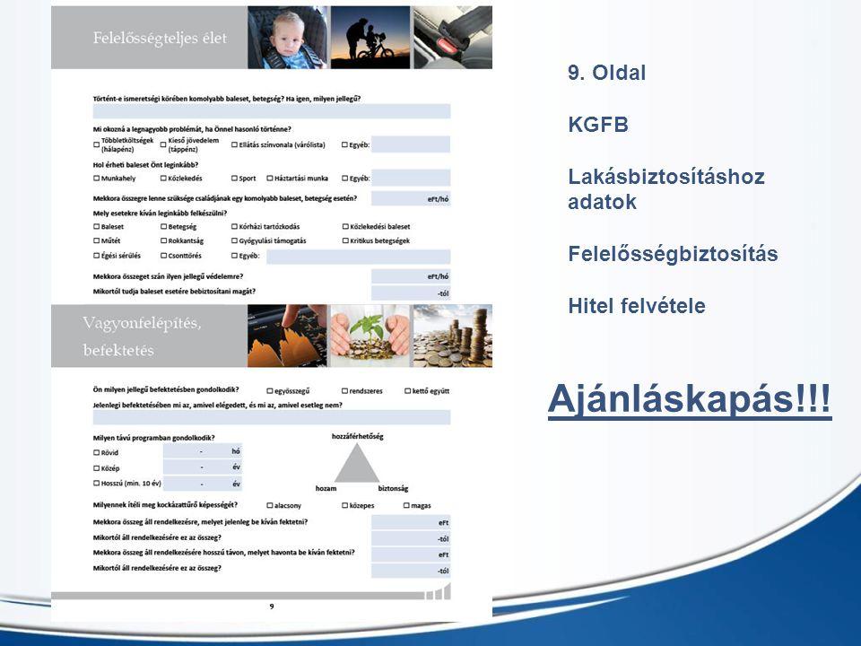 9. Oldal KGFB Lakásbiztosításhoz adatok Felelősségbiztosítás Hitel felvétele Ajánláskapás!!!