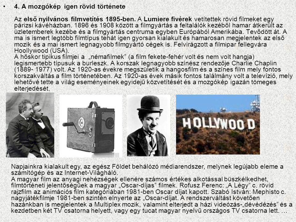 5.Fontosabb évszámok: 1839. Daguere: fényképezés feltalálása (francia) 1876.