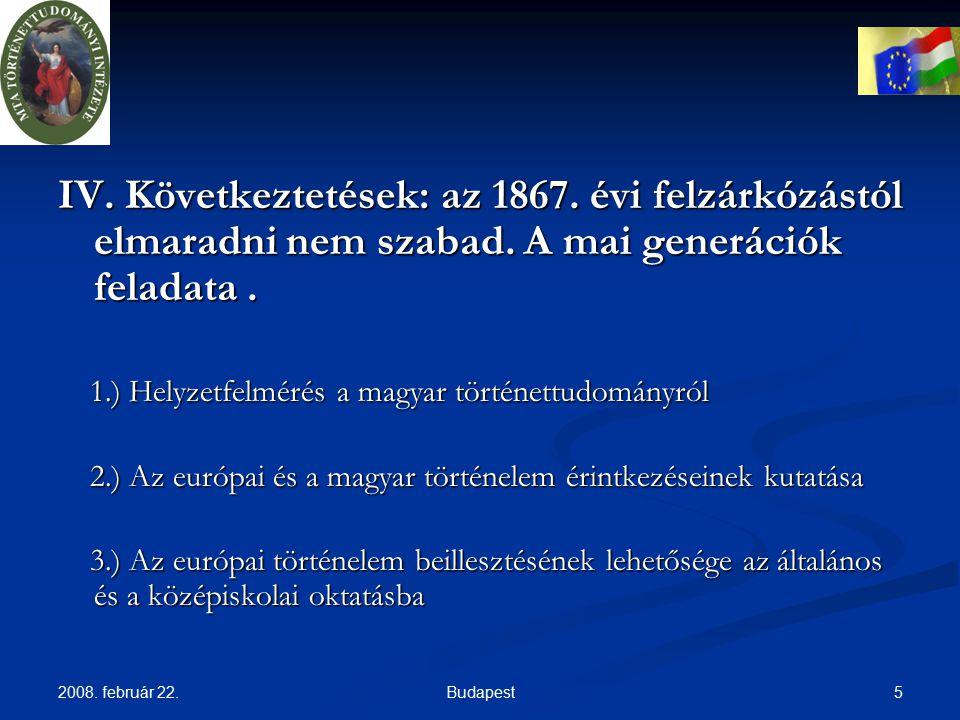 2008.február 22. 5Budapest IV. Következtetések: az 1867.