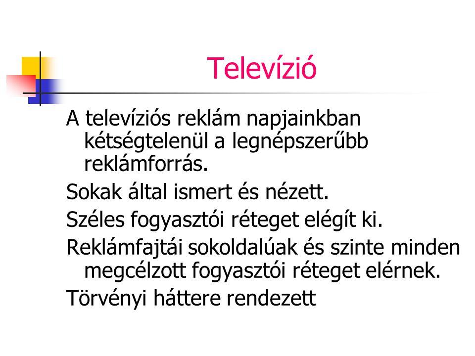 Televízió A televíziós reklám napjainkban kétségtelenül a legnépszerűbb reklámforrás. Sokak által ismert és nézett. Széles fogyasztói réteget elégít k