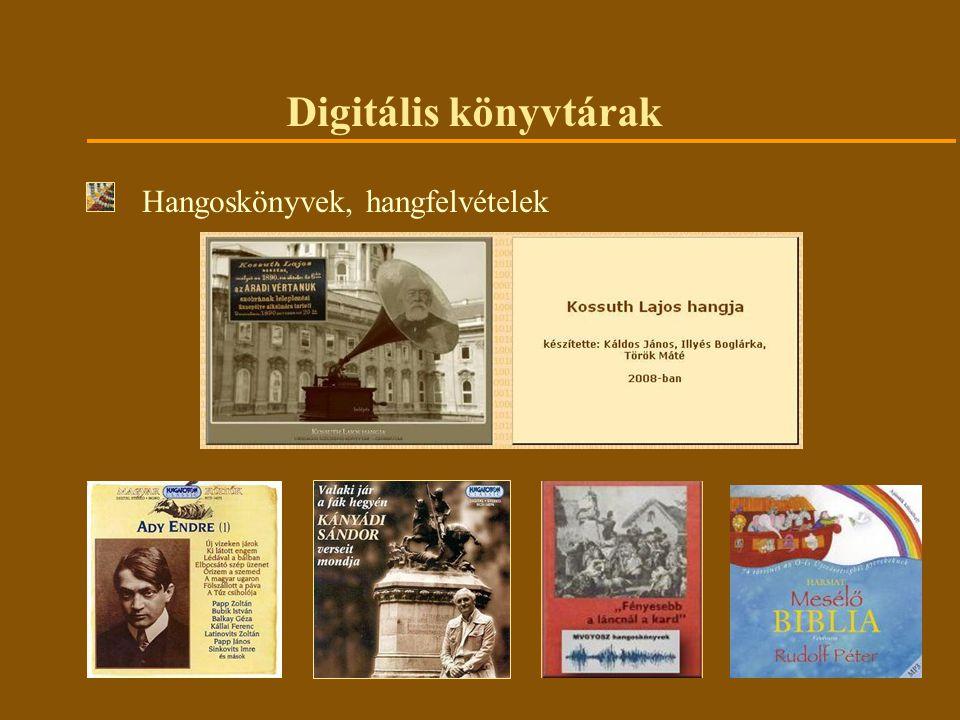 Digitális könyvtárak Hangoskönyvek, hangfelvételek