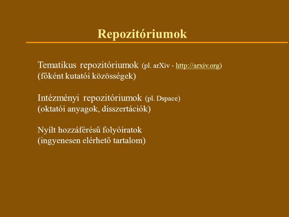 Repozitóriumok Tematikus repozitóriumok (pl.