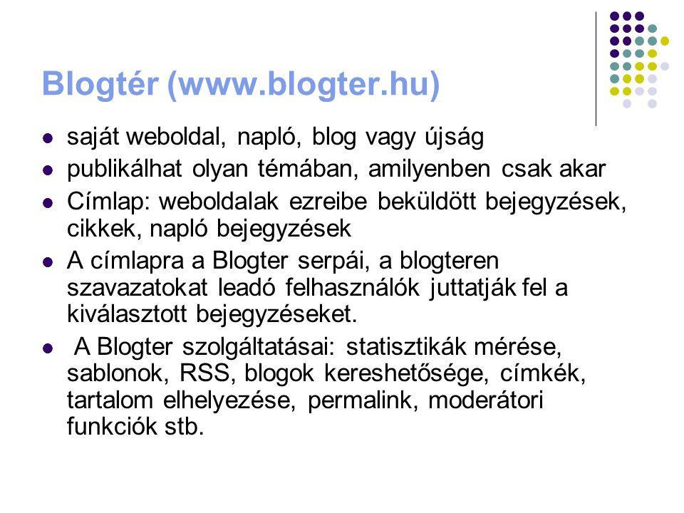 Blogtér (www.blogter.hu) saját weboldal, napló, blog vagy újság publikálhat olyan témában, amilyenben csak akar Címlap: weboldalak ezreibe beküldött b