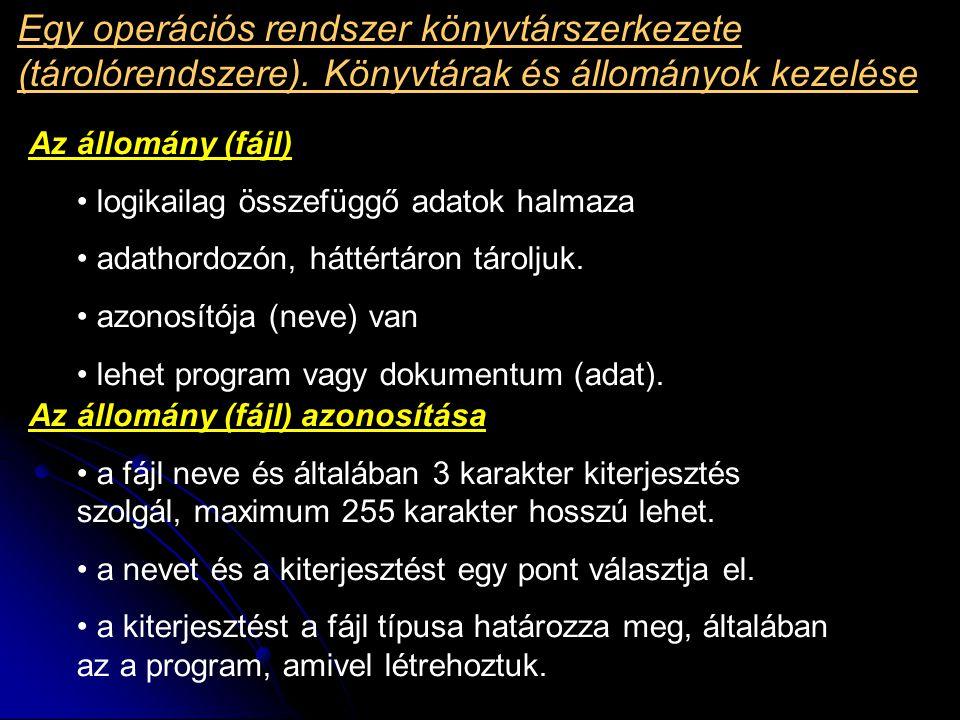 Néhány gyakoribb kiterjesztés: futtatható programok - exe, com, bat szöveg – txt, rtf, doc internetes dokumentum - htm, html, php képek - bmp, gif, tif, tiff, jpg, jpeg, png bemutatók - ppt, pps mozgókép - avi, wmv hang- wav, mid, mp3 táblázat- xls adatbázis - dbf, mdb Pascal, Basic programok - pas; bas