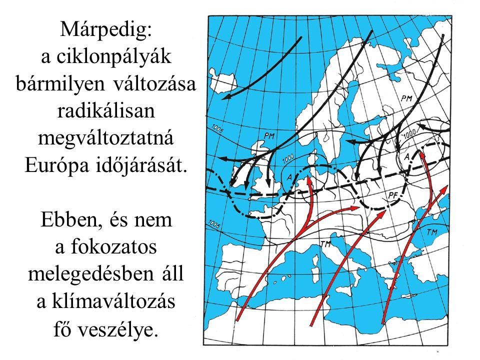 """10 És egy új: Bradley et al. (2004) eredményei szerint IGEN: """"A hosszú távú globális felmelegedés kontextusában … bizonyítékokat találtunk arra, hogy"""
