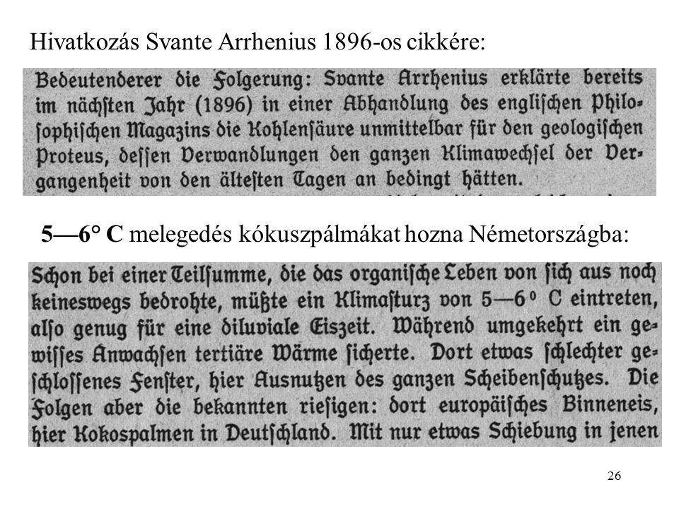 """25 Történész kollégák figyelmébe: nem új a téma! """"A széngáz mennyisége a légkörben ma 0,03 térfogatszázalék. A kibocsátás 1860-ban 140, 1890-ben 510,"""