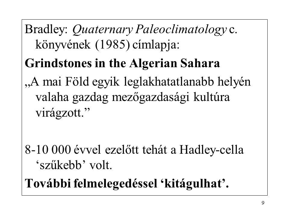 8 Változhat-e a Hadley-cirkuláció? Egy történeti példa: