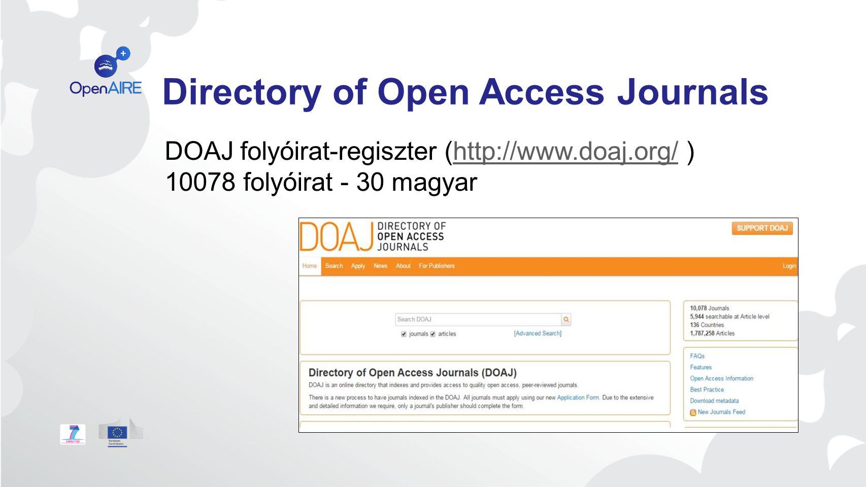 Directory of Open Access Journals DOAJ folyóirat-regiszter (http://www.doaj.org/ )http://www.doaj.org/ 10078 folyóirat - 30 magyar DOAJ