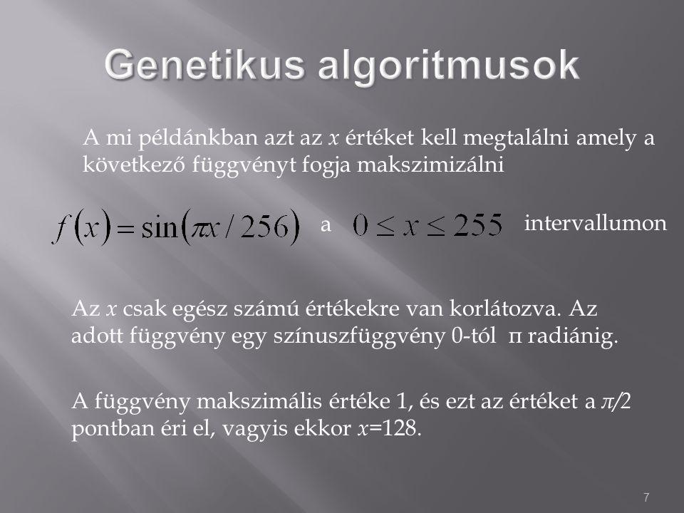 7 A mi példánkban azt az x értéket kell megtalálni amely a következő függvényt fogja makszimizálni intervallumon Az x csak egész számú értékekre van korlátozva.