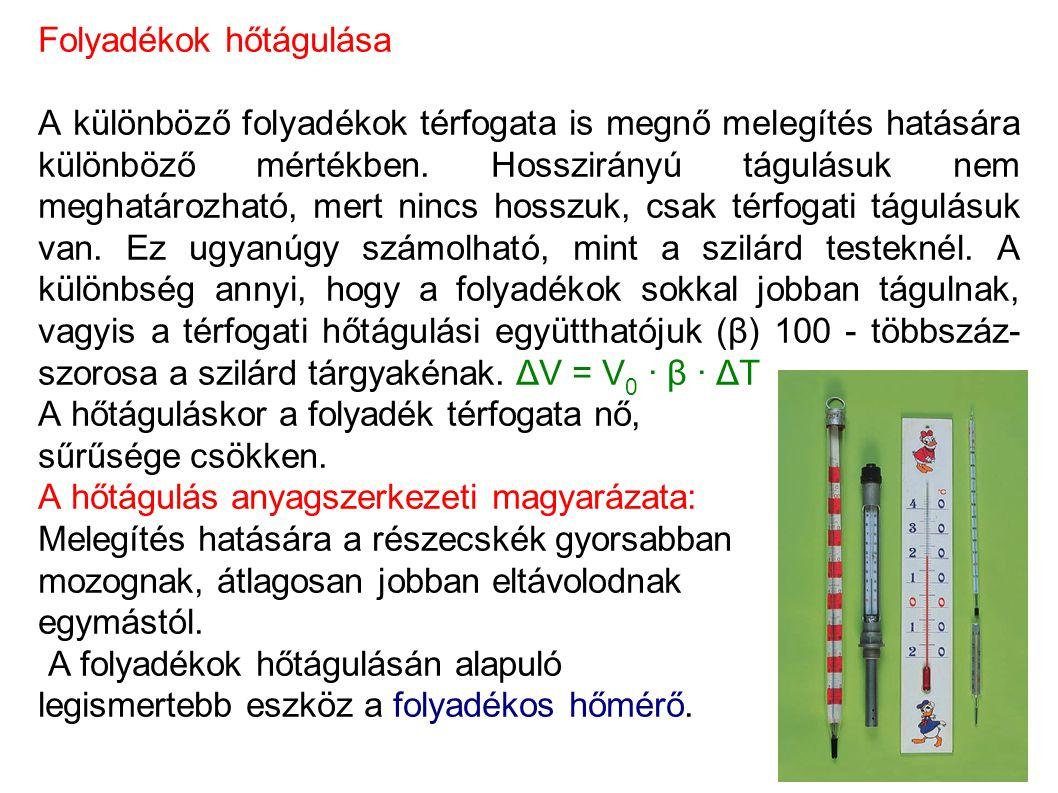 Gázok állapotai, hőtágulása Gázok állapotjelzői A gázok állapotát néhány jellemző adatával adhatjuk meg.