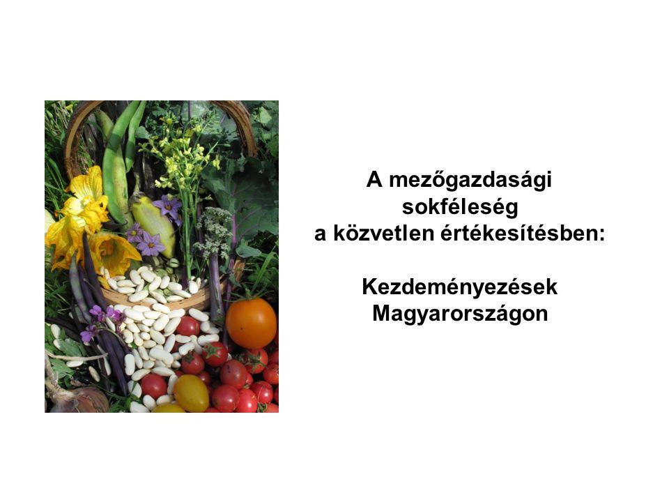 A mezőgazdasági sokféleség a közvetlen értékesítésben: Kezdeményezések Magyarországon
