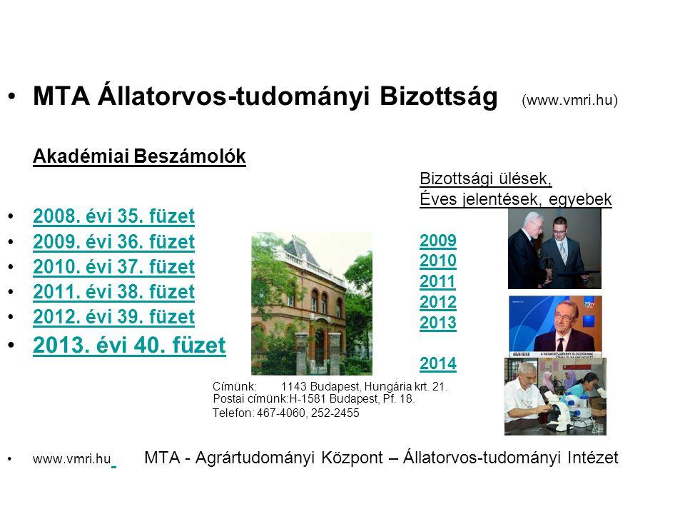 MTA Állatorvos-tudományi Bizottság (www.vmri.hu) Akadémiai Beszámolók 2008. évi 35. füzet 2009. évi 36. füzet 2010. évi 37. füzet 2011. évi 38. füzet
