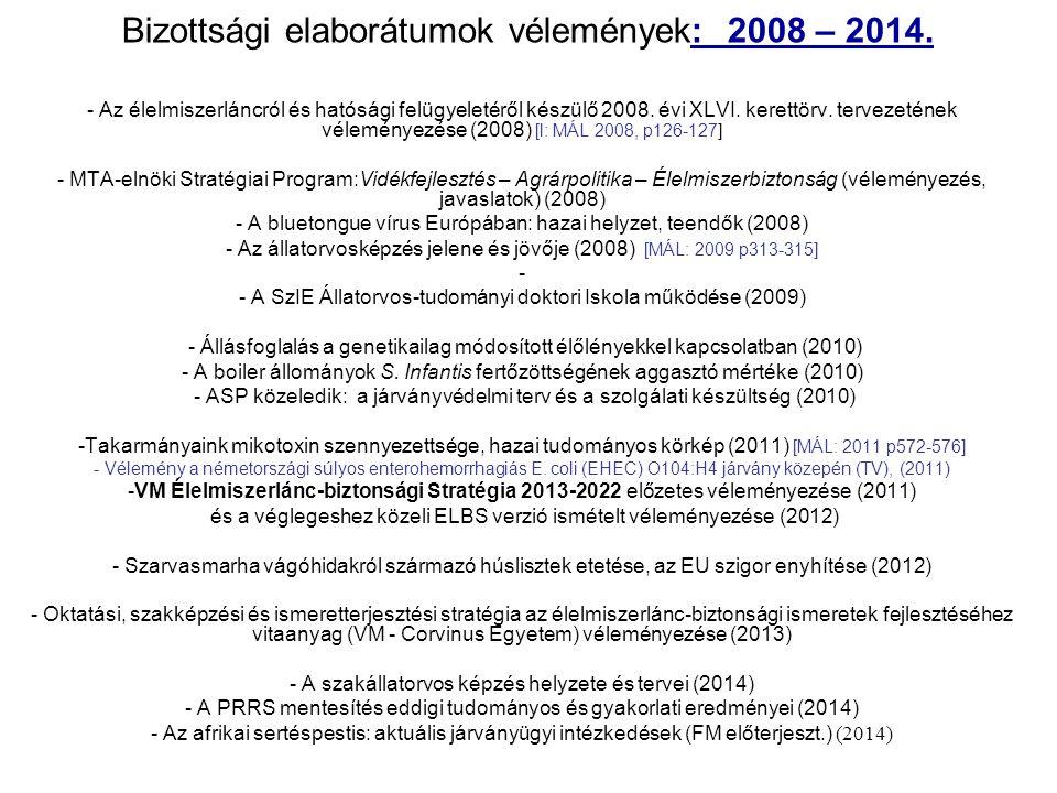 Bizottsági elaborátumok vélemények: 2008 – 2014. - Az élelmiszerláncról és hatósági felügyeletéről készülő 2008. évi XLVI. kerettörv. tervezetének vél