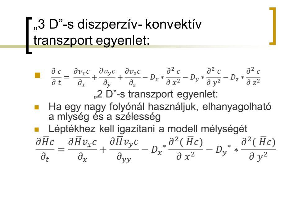 """""""3 D -s diszperzív- konvektív transzport egyenlet:"""