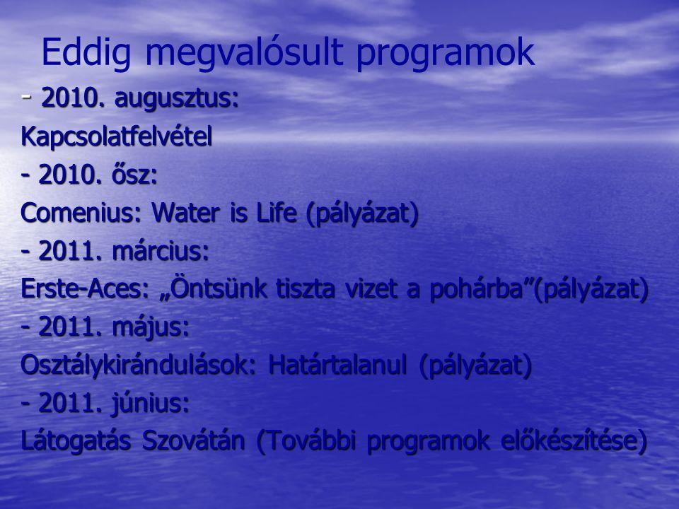 Eddig megvalósult programok - 2010. augusztus: Kapcsolatfelvétel - 2010.