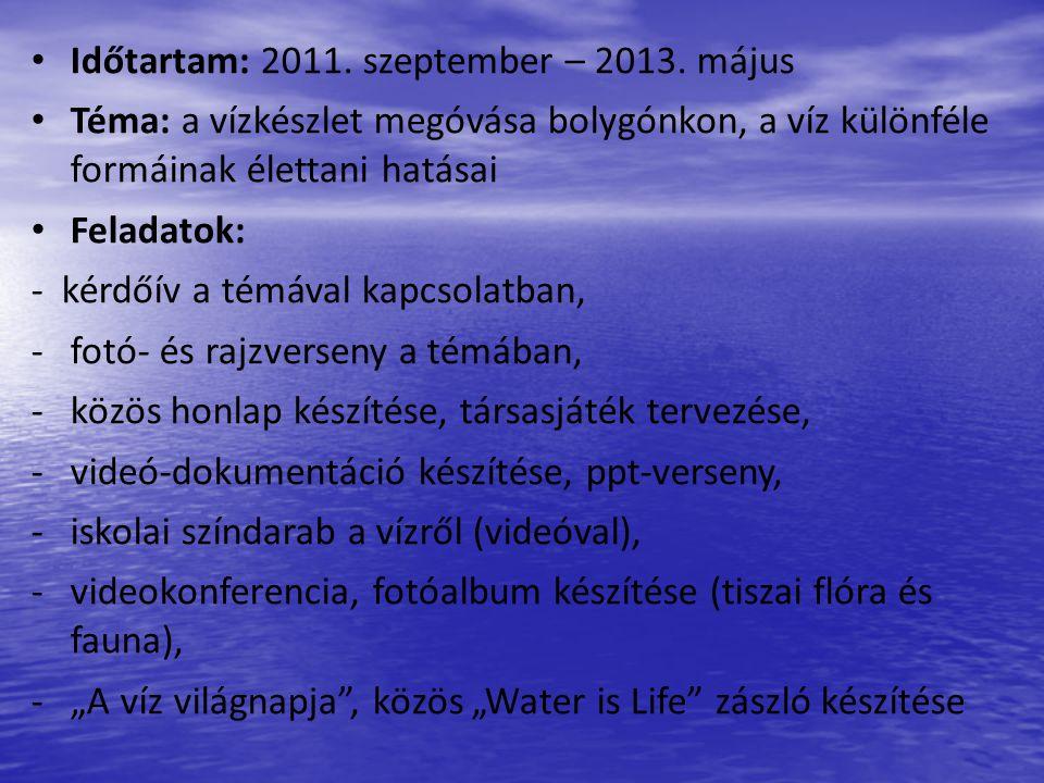 Tervezett közös programjaink: - 2011.szeptember: Comenius projekttalálkozó Debrecen - 2011.