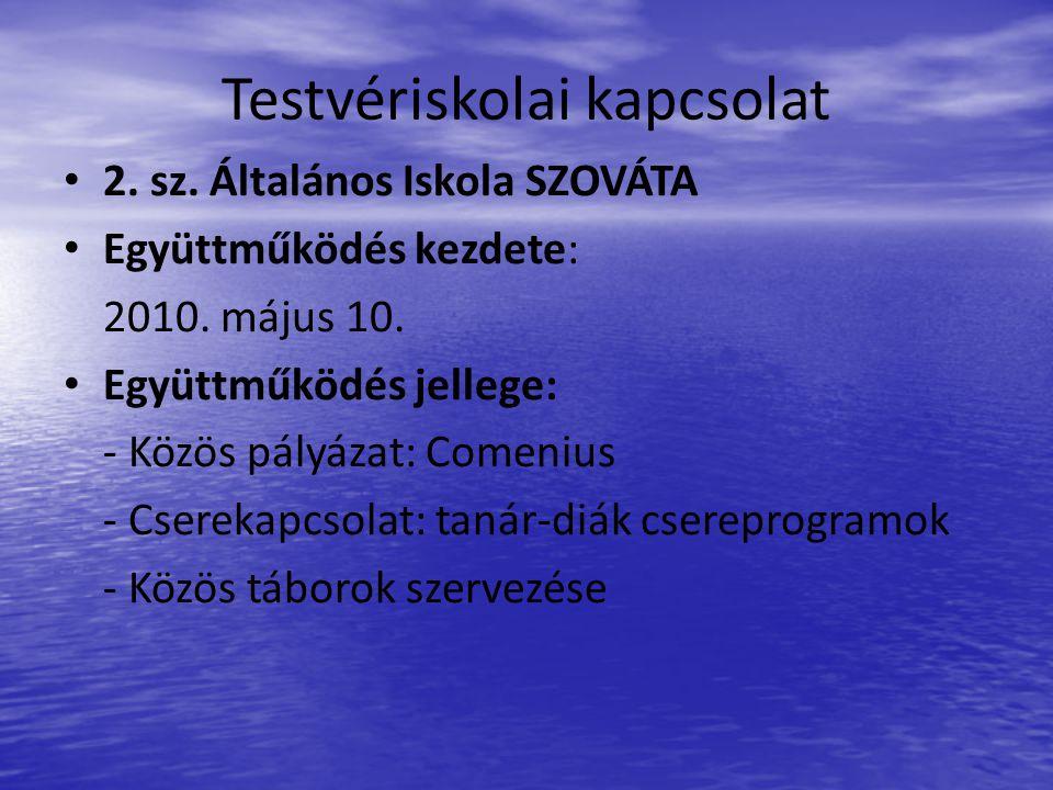 Testvériskolai kapcsolat 2. sz. Általános Iskola SZOVÁTA Együttműködés kezdete: 2010.