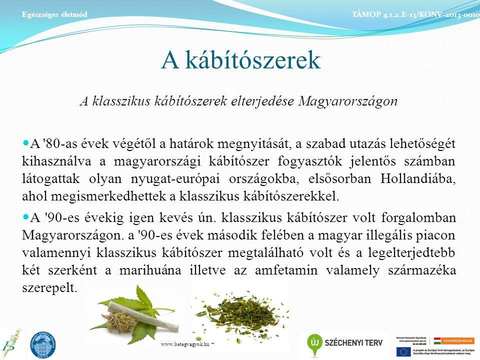 A kábítószerek A klasszikus kábítószerek elterjedése Magyarországon A 80-as évek végétől a határok megnyitását, a szabad utazás lehetőségét kihasználva a magyarországi kábítószer fogyasztók jelentős számban látogattak olyan nyugat-európai országokba, elsősorban Hollandiába, ahol megismerkedhettek a klasszikus kábítószerekkel.