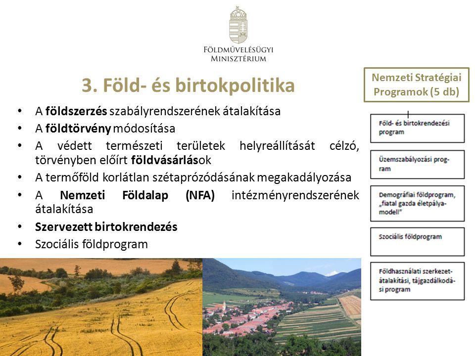 A földszerzés szabályrendszerének átalakítása A földtörvény módosítása A védett természeti területek helyreállítását célzó, törvényben előírt földvásá