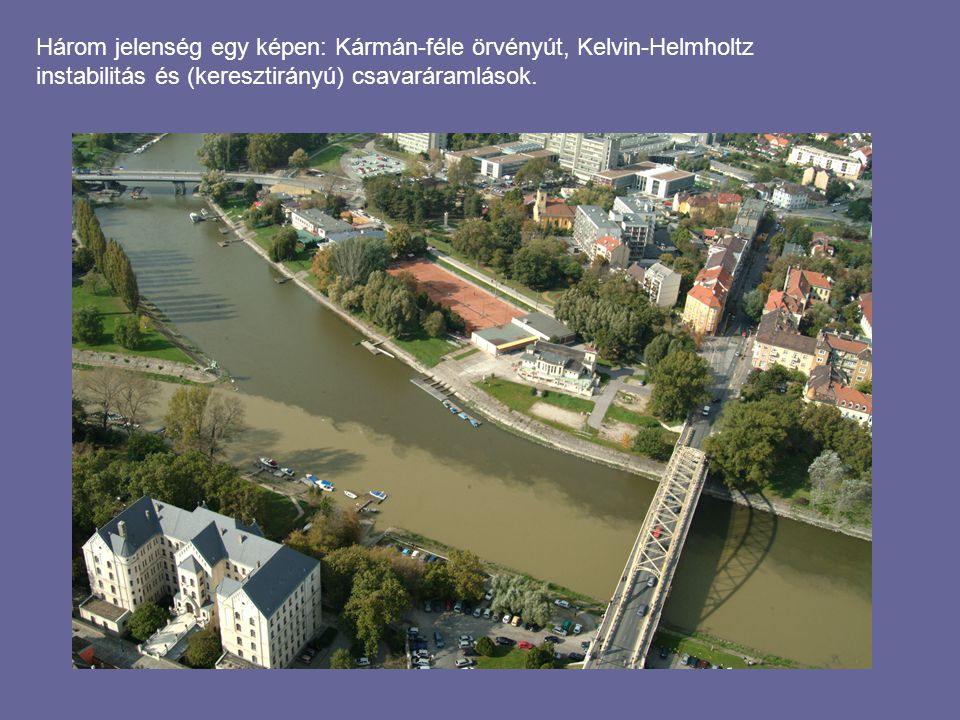 Három jelenség egy képen: Kármán-féle örvényút, Kelvin-Helmholtz instabilitás és (keresztirányú) csavaráramlások.