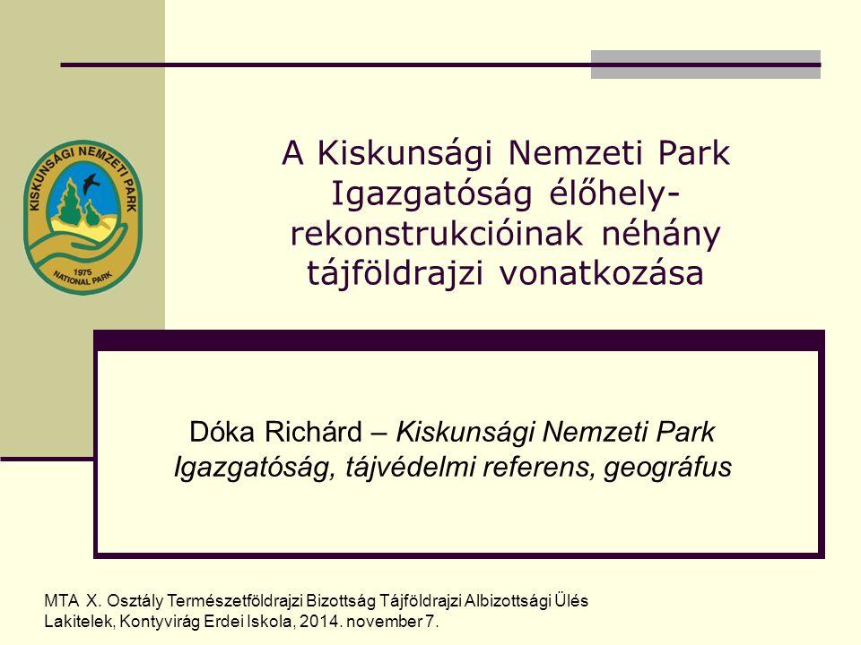 Táji vonatkozások a KNPI projektjeiben Szervezetfejlesztési, eszközbeszerzési, állagmegóvási, mezőgazdasági, turisztikai-ismeretterjesztési, fajvédelmi stb.