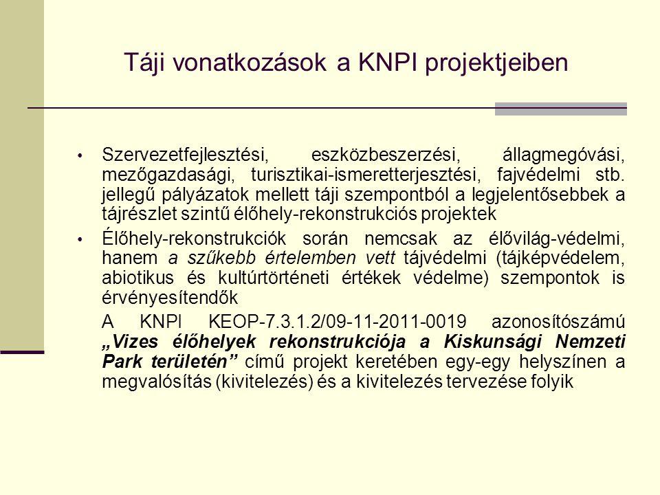 Táji vonatkozások a KNPI projektjeiben Szervezetfejlesztési, eszközbeszerzési, állagmegóvási, mezőgazdasági, turisztikai-ismeretterjesztési, fajvédelm