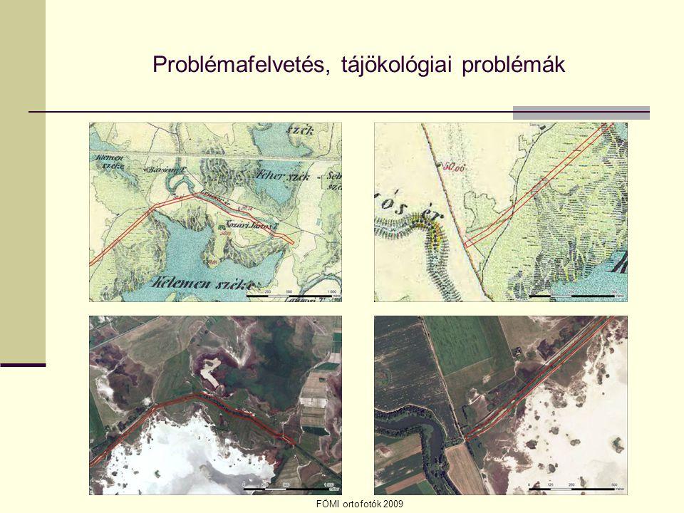 Problémafelvetés, tájökológiai problémák FÖMI ortofotók 2009