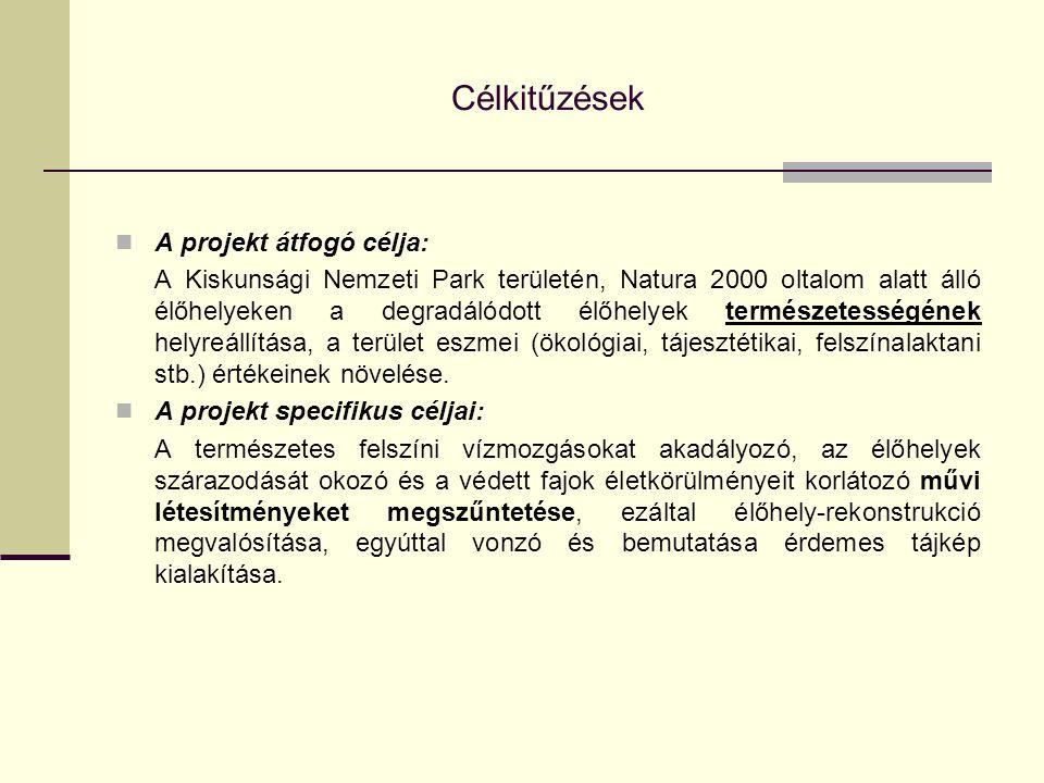 Célkitűzések A projekt átfogó célja: A Kiskunsági Nemzeti Park területén, Natura 2000 oltalom alatt álló élőhelyeken a degradálódott élőhelyek termész