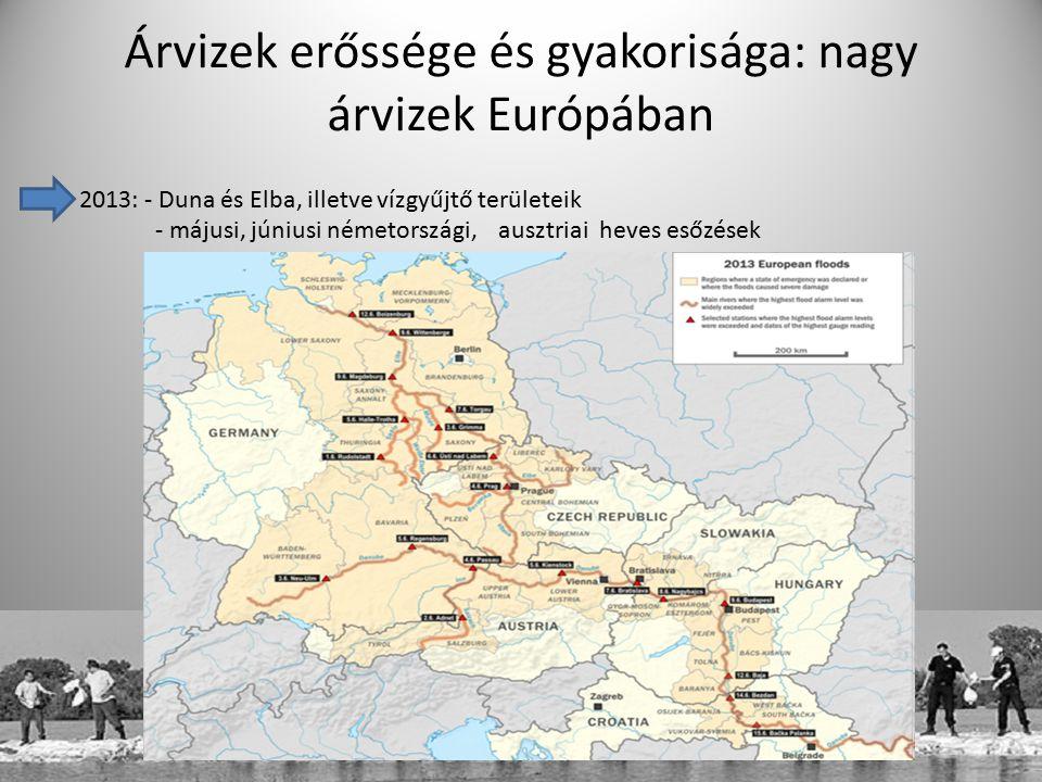 2013: - Duna és Elba, illetve vízgyűjtő területeik - májusi, júniusi németországi, ausztriai heves esőzések