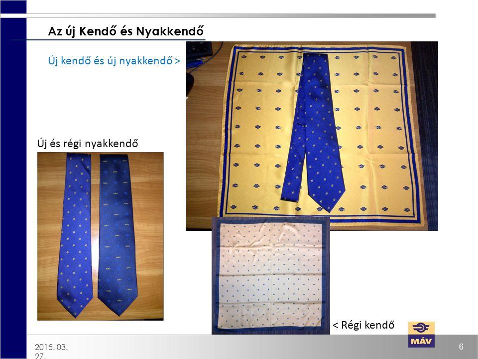 6 2015. 03. 27. Az új Kendő és Nyakkendő Új kendő és új nyakkendő > Új és régi nyakkendő < Régi kendő