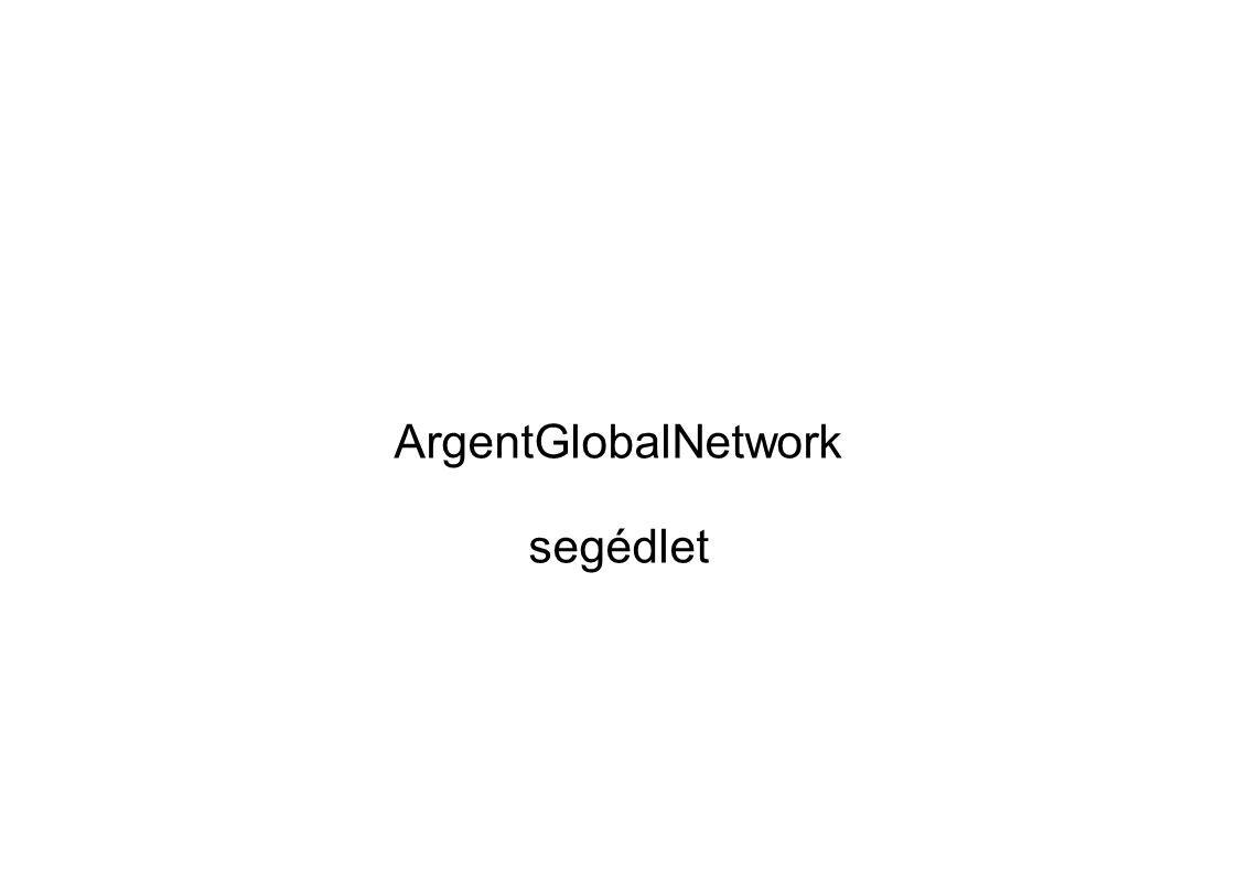 ArgentGlobalNetwork segédlet