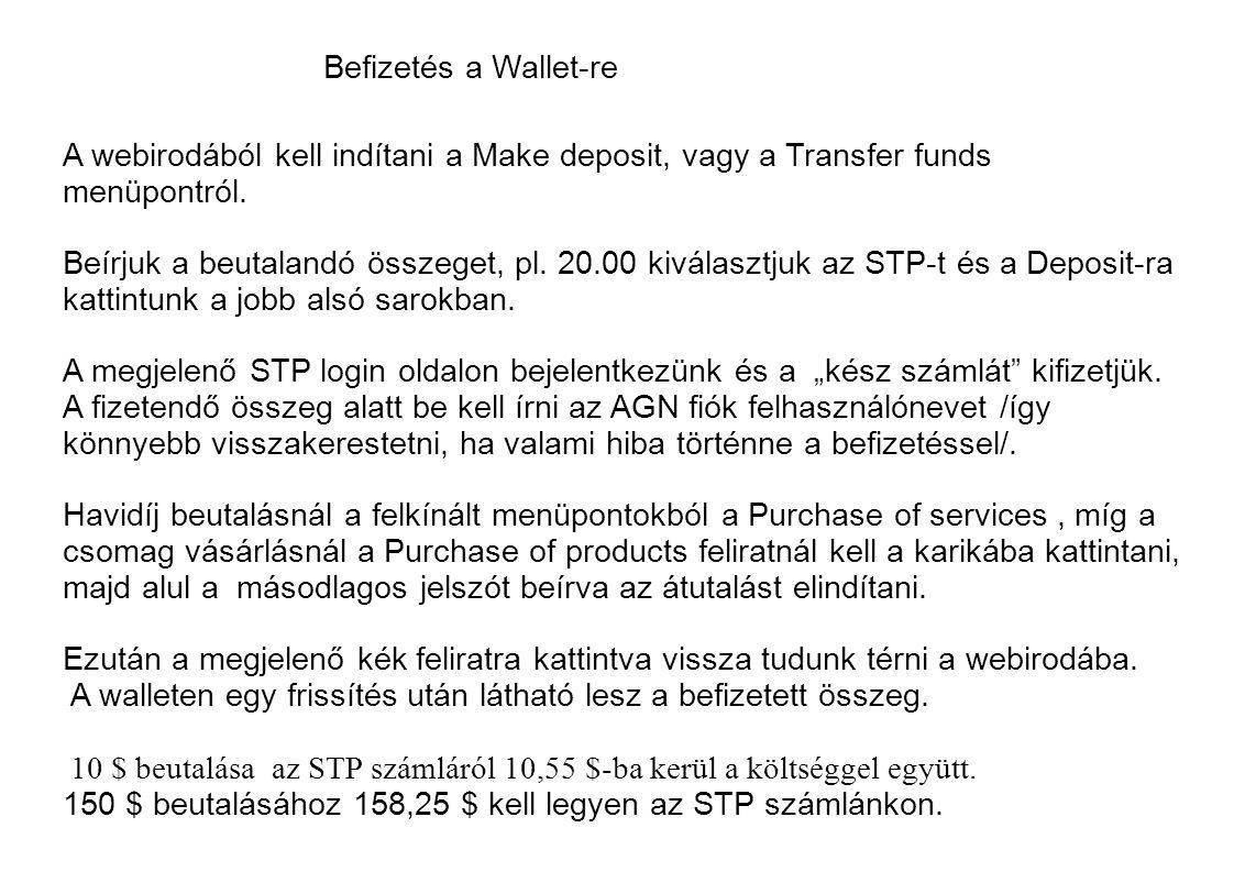 Befizetés a Wallet-re A webirodából kell indítani a Make deposit, vagy a Transfer funds menüpontról.