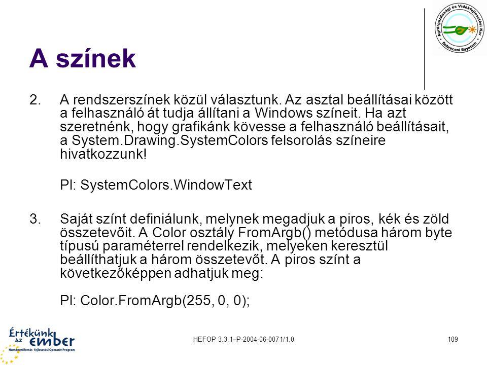 HEFOP 3.3.1–P-2004-06-0071/1.0109 A színek 2.A rendszerszínek közül választunk. Az asztal beállításai között a felhasználó át tudja állítani a Windows