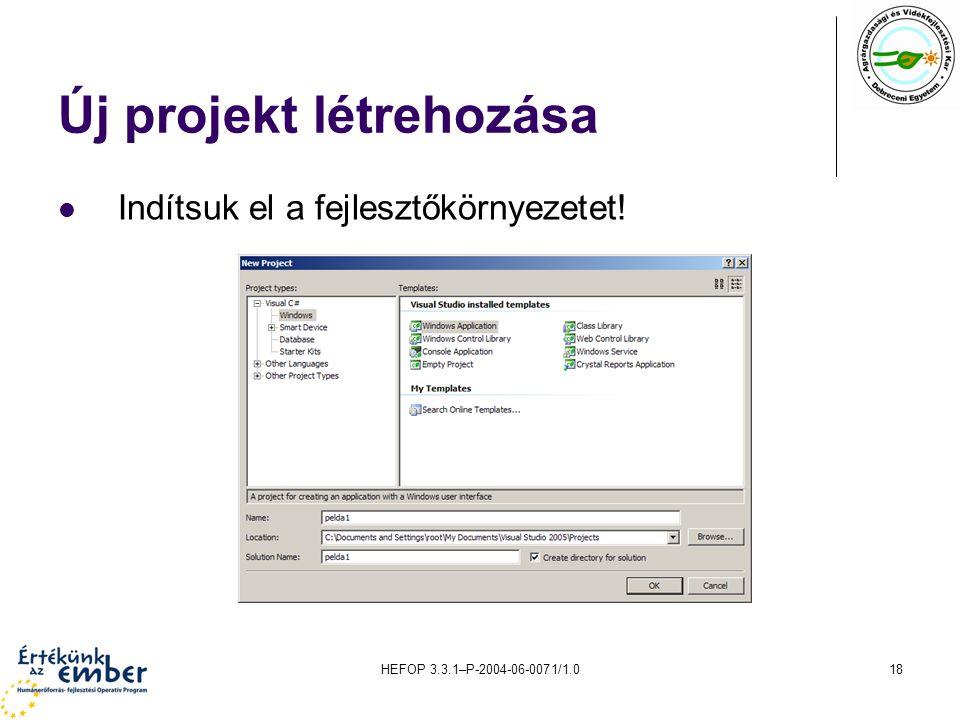 HEFOP 3.3.1–P-2004-06-0071/1.018 Új projekt létrehozása Indítsuk el a fejlesztőkörnyezetet!