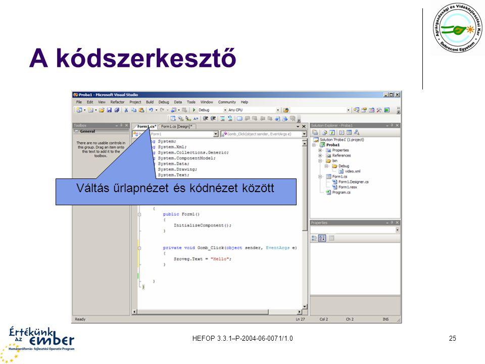 HEFOP 3.3.1–P-2004-06-0071/1.025 A kódszerkesztő Váltás űrlapnézet és kódnézet között