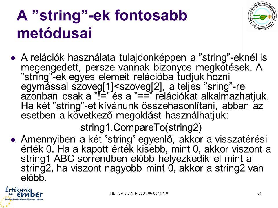 """HEFOP 3.3.1–P-2004-06-0071/1.064 A """"string""""-ek fontosabb metódusai A relációk használata tulajdonképpen a """"string""""-eknél is megengedett, persze vannak"""