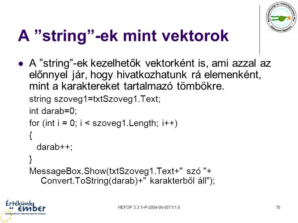 """HEFOP 3.3.1–P-2004-06-0071/1.070 A """"string""""-ek mint vektorok A """"string""""-ek kezelhetők vektorként is, ami azzal az előnnyel jár, hogy hivatkozhatunk rá"""