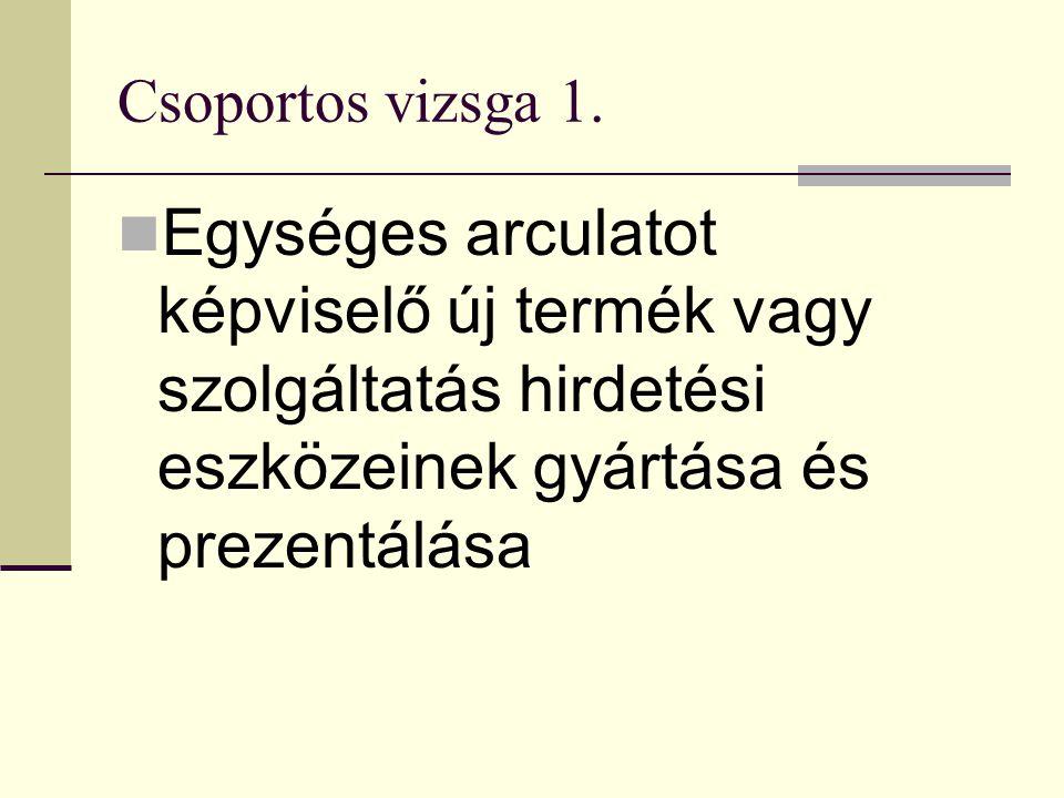 Csoportos vizsga 1.