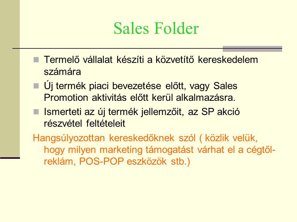 Sales Folder Termelő vállalat készíti a közvetítő kereskedelem számára Új termék piaci bevezetése előtt, vagy Sales Promotion aktivitás előtt kerül alkalmazásra.