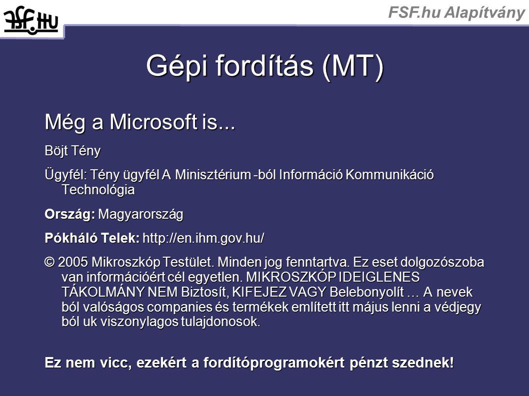 FSF.hu Alapítvány Gépi fordítás (MT) Még a Microsoft is... Böjt Tény Ügyfél: Tény ügyfél A Minisztérium -ból Információ Kommunikáció Technológia Orszá