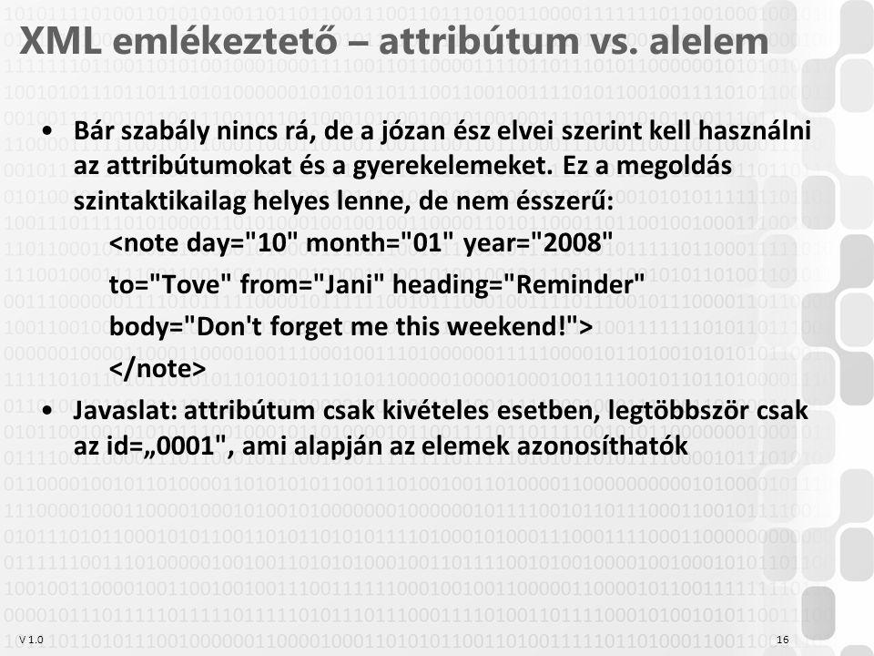 V 1.0 XML emlékeztető – attribútum vs.