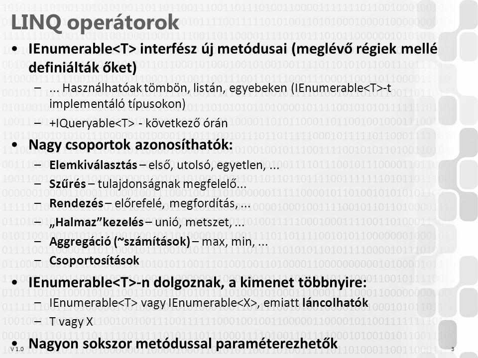 V 1.0 Nyelvi elemek – var és névtelen osztályok var: deklarált változó típusának meghatározását a fordítóra bízzuk –Kötelező azonnali értékadás névtelen osztályok: ideiglenes, apró, csak adatot összefogó osztályok helyett OE-NIK HP 4 var x = 6; var z = new Hallgato(); var nevKorCim = new { Nev = Béla , Kor = 23, Cim = Budapest Bécsi út 96/B };