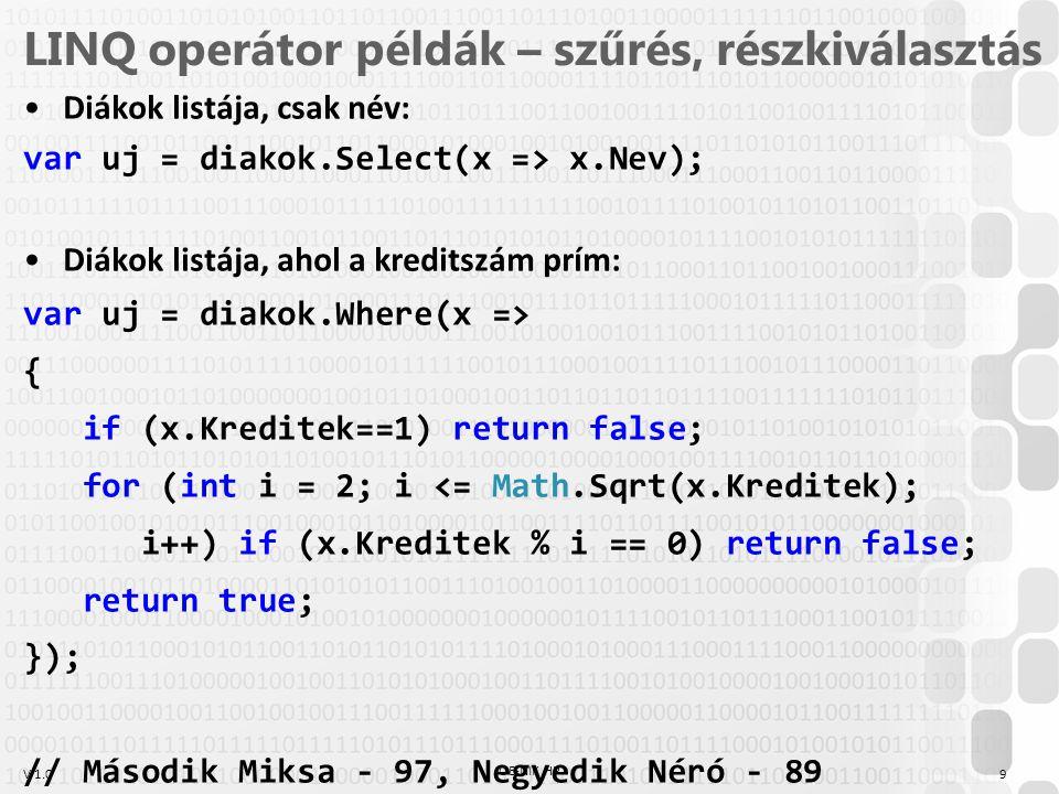 V 1.0 OE-NIK HP 30 Források Lambda expressions: http://msdn.microsoft.com/en-us/library/bb397687.aspx Lambda expressions: http://geekswithblogs.net/michelotti/archive/2007/08/15/114702.aspx Why use Lambda expressions: http://stackoverflow.com/questions/167343/c-lambda-expression- why-should-i-use-this Recursive lambda expressions: http://blogs.msdn.com/b/madst/archive/2007/05/11/recursive- lambda-expressions.aspx Standard query operators: http://msdn.microsoft.com/en-us/library/bb738551.aspx Linq introduction: http://msdn.microsoft.com/library/bb308959.aspx 101 Linq samples: http://msdn.microsoft.com/en-us/vcsharp/aa336746 Lambda: Reiter István: C# jegyzet (http://devportal.hu/content/CSharpjegyzet.aspx), 186-187.