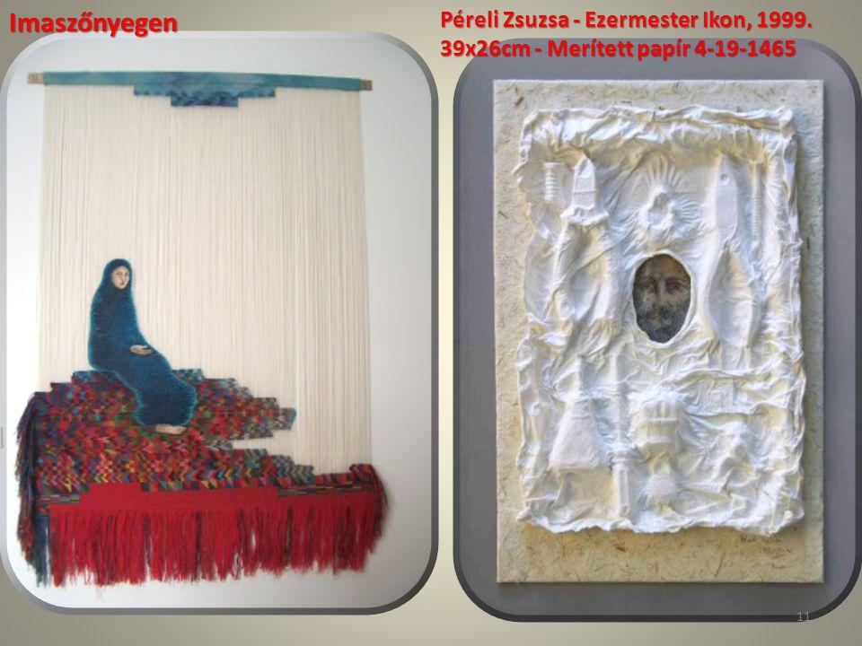 Péreli Zsuzsa - Ezermester Ikon, 1999. 39x26cm - Merített papír 4-19-1465 Imaszőnyegen 11